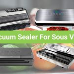 Review Of Budget Vacuum Sealer, Sous Vide Made Easy