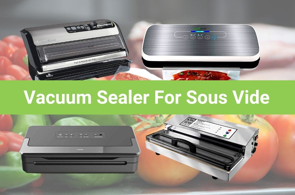 vacuum sealer for sous vide